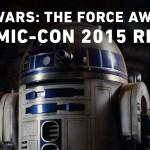 Star Wars: The Force Awakens Comic-Con 2015 Reel